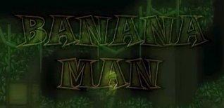 Banana Man. Видео #1