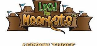 Lead the Meerkats. Видео #3