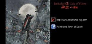 Rainblood 2: City of Flame. Видео #1
