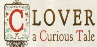 Clover: A Curious Tale. Видео #1