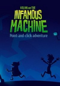 Обложка Kelvin and the Infamous Machine