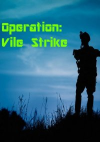 Обложка Operation: Vile Strike