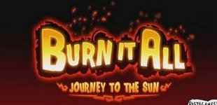Burn It All: Journey to the Sun. Видео #1