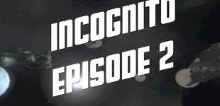 Incognito: Episode 2. Видео #1