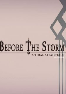 Tidal Affair: Before The Storm