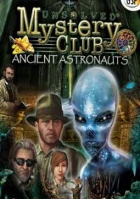 Обложка Unsolved Mystery Club: Ancient Astronauts