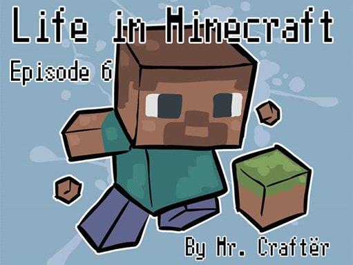Life in Minecraft. Episode 6