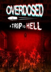 Обложка Overdosed: A trip to Hell