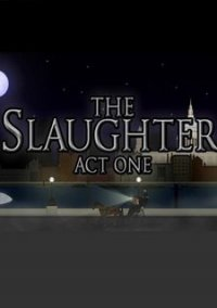 Обложка The Slaughter: Act One