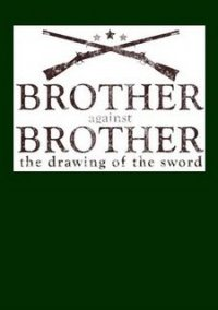 Обложка Brother against Brother: The Drawing of the Sword
