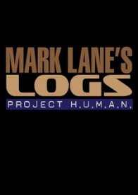 Mark Lane's Logs: Project H.U.M.A.N.