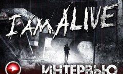I Am Alive - интервью