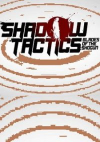 Shadow Tactics: Blades of the Shogun – фото обложки игры